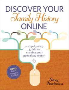 Discover Your Family History Online: A Step-by-Step Guide to Starting Your Genealogy Search, Hendrickson, Nancy