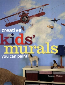 Creative Kids' Murals You Can Paint, Whitaker, Suzanne