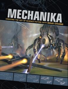 Mechanika: Creating the Art of Science Fiction with Doug Chiang, Chiang, Doug