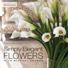 Simply Elegant Flowers With Michael George, George, Michael & Shuman, Bob