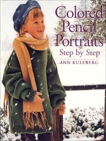 Colored Pencil Portraits Step by Step, Kullberg, Ann
