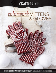 Colorwork Mittens & Gloves: From Colorwork Creations by Susan Anderson-Freed, Anderson-Freed, Susan
