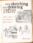 Start Sketching & Drawing Now: Simple techniques for drawing landscapes, people and objects, Fuller, Grant