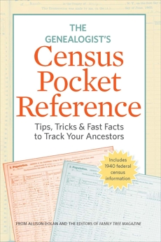 The Genealogist's Census Pocket Reference: Tips, Tricks & Fast Facts to Track Your Ancestors,