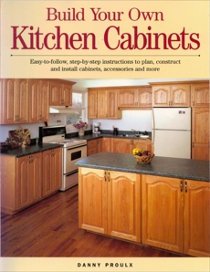 Build Your Own Kitchen Cabinets, Proulx, Danny
