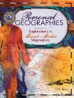 Personal Geographies: Explorations in Mixed-Media Mapmaking, Berry, Jill K.