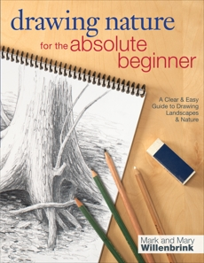 Drawing Nature for the Absolute Beginner: A Clear & Easy Guide to Drawing Landscapes & Nature, Willenbrink, Mark & Willenbrink, Mary