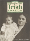 A Genealogist's Guide to Discovering Your Irish Ancestors, Radford, Dwight A. & Betit, Kyle J.