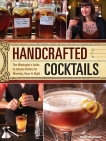 Handcrafted Cocktails: The Mixologist's Guide to Classic Drinks for Morning, Noon & Night, Wellmann, Molly