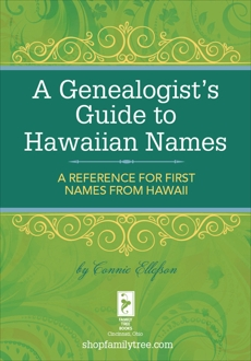 A Genealogist's Guide to Hawaiian Names: A Reference for First Names from Hawaii, Ellefson, Connie