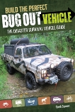 Build the Perfect Bug Out Vehicle: The Disaster Survival Vehicle Guide, Stewart, Creek