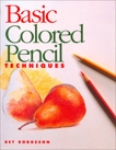 Basic Colored Pencil Techniques, Borgeson, Bet