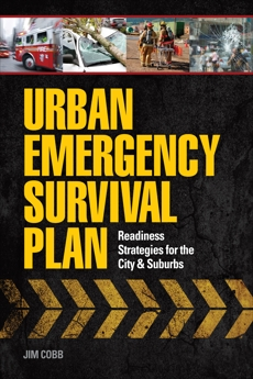 Urban Emergency Survival Plan: Readiness Strategies for the City and Suburbs, Cobb, Jim
