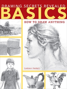 Drawing Secrets Revealed - Basics: How to Draw Anything, Parks, Sarah