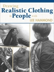 Drawing Realistic Clothing and People with Lee Hammond, Hammond, Lee