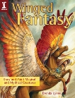 Winged Fantasy: Draw and Paint Magical and Mythical Creatures, Lyons, Brenda