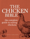 The Backyard Chicken Bible: The Complete Guide to Raising Chickens, Lofgren, Eric