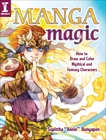 Manga Magic: How to Draw and Color Mythical and Fantasy Characters, Bunyapen, Supittha Annie