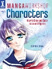 Manga Workshop Characters: How to Draw and Color Faces and Figures, Chan, Sophie
