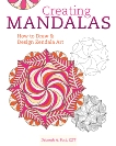 Creating Mandalas: How to Draw and Design Zendala Art, Pacé, Deborah