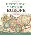 The Family Tree Historical Maps Book - Europe: A Country-by-Country Atlas of European History, 1700s-1900s, Dolan, Allison & Family Tree Magazine Editors