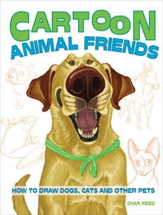 Cartoon Animal Friends: How to Draw Dogs, Cats and Other Pets