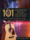 101 Songwriting Wrongs and How to Right Them: How to Craft and Sell Your Songs, Luboff, Pat & Luboff, Pete