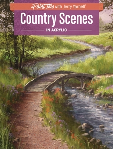 Country Scenes in Acrylic, Yarnell, Jerry