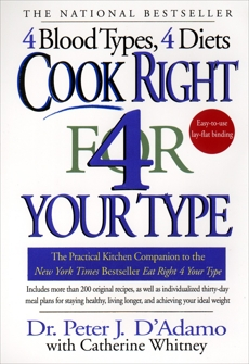 Cook Right 4 Your Type: The Practical Kitchen Companion to Eat Right 4 Your Type, Whitney, Catherine & D'Adamo, Peter J.