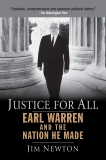 Justice for All: Earl Warren and the Nation He Made, Newton, Jim