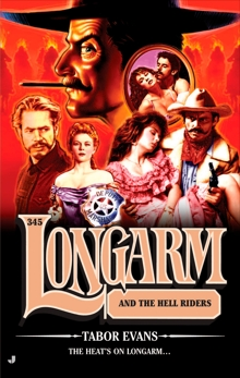 Longarm 345: Longarm and the Hell Riders, Evans, Tabor