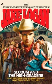 Slocum 341: Slocum and the High-graders, Logan, Jake