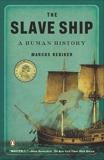 The Slave Ship: A Human History, Rediker, Marcus