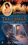 The Trailsman #312: Shanghaied Six-Guns, Sharpe, Jon