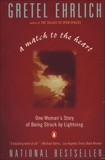 A Match to the Heart: One Woman's Story of Being Struck By Lightning, Ehrlich, Gretel