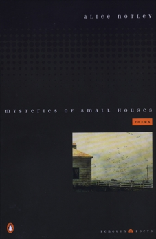 Mysteries of Small Houses: Poems, Notley, Alice