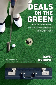 Deals on the Green: Lessons on Business and Golf from America's Top Executives