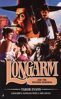 Longarm 335: Longarm and the Missing Marshal, Evans, Tabor