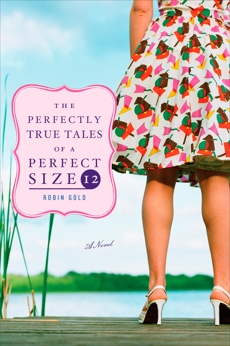 The Perfectly True Tales of a Perfect Size 12, Gold, Robin