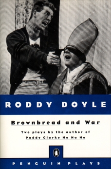 Brownbread and War: Two Plays, Doyle, Roddy