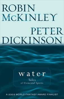 Water: Tales of Elemental Spirits, Dickinson, Peter & McKinley, Robin