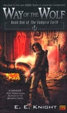 Way of The Wolf: Book One Of The Vampire Earth, Knight, E.E.