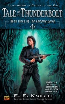 Tale of the Thunderbolt: Book Three of The Vampire Earth, Knight, E.E.