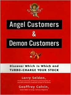 Angel Customers & Demon Customers: Discover Which is Which, and Turbo-Charge Your Stock, Colvin, Geoff & Selden, Larry