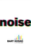 Noise, Kosko, Bart