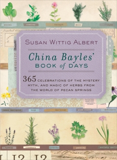 China Bayles' Book of Days, Albert, Susan Wittig
