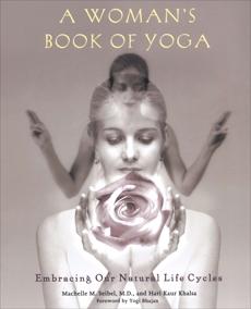 A Woman's Book of Yoga, Seibel, Machelle M. & Khalsa, Hari Kaur
