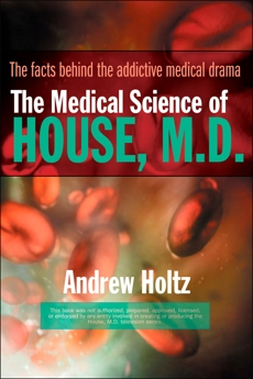 The Medical Science of House, M.D., Holtz, Andrew