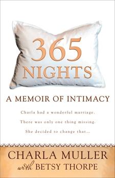 365 Nights: A Memoir of Intimacy, Muller, Charla & Thorpe, Betsy