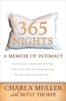 365 Nights: A Memoir of Intimacy, Muller, Charla & Thorpe, Betsy